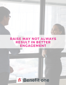 Raise May Not Alaways Result In Better Engagement